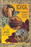 Scandal: Essays in Islamic Heresy (0936756136) by Peter Lamborn Wilson