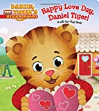 Happy Love Day, Daniel Tiger!: A Lift-the-Flap Book (Daniel Tiger s Neighborhood)