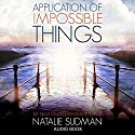 Application of Impossible Things: A Near-Death Experience in Iraq Audiobook by Natalie Sudman Narrated by Jena Petterson