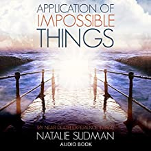 Application of Impossible Things: A Near-Death Experience in Iraq (       UNABRIDGED) by Natalie Sudman Narrated by Jenna Petterson