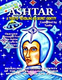 img - for Ashtar: Revealing the Secret Identity of the Forces of Light and Their Spiritual Program for Earth book / textbook / text book