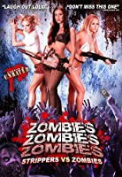 Zombies! Zombies! Zombies! - Strippers VS Zombies
