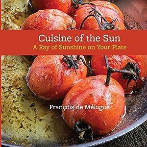 Cuisine of the Sun: A Ray Livre en Ligne - Telecharger Ebook