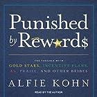 Punished by Rewards: The Trouble with Gold Stars, Incentive Plans, A's, Praise, and Other Bribes Hörbuch von Alfie Kohn Gesprochen von: Alfie Kohn