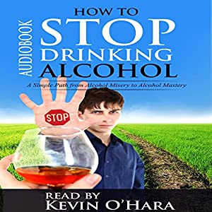 How to Stop Drinking Alcohol Audiobook