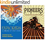 Explorers and Pioneers: A collection...