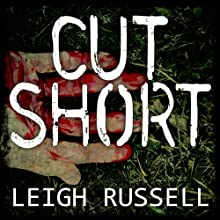 Cut Short: Geraldine Steel Series, Book 1 (       UNABRIDGED) by Leigh Russell Narrated by Lucy Price-Lewis