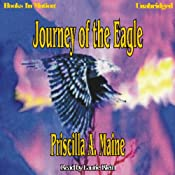 Journey of the Eagle | [Priscilla A. Maine]