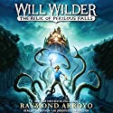 Will Wilder: The Relic of Perilous Falls Audiobook by Raymond Arroyo Narrated by Raymond Arroyo
