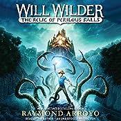 Will Wilder: The Relic of Perilous Falls | Raymond Arroyo