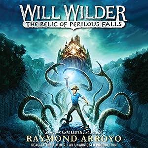 Will Wilder: The Relic of Perilous Falls Audiobook