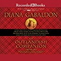 The Outlandish Companion Volume Two: Companion to The Fiery Cross, A Breath of Snow and Ashes, An Echo in the Bone, and Written in My Own Heart's Blood (       UNABRIDGED) by Diana Gabaldon Narrated by Diana Gabaldon, Davina Porter, Pilar Witherspoon, Jeff Woodman