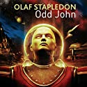 Odd John (       UNABRIDGED) by Olaf Stapledon Narrated by Nigel Carrington