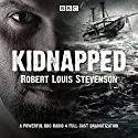 Kidnapped: BBC Radio 4 full-cast dramatisation Radio/TV von Robert Louis Stevenson Gesprochen von: Owen Whitelaw, Michael Nardone, David Hayman