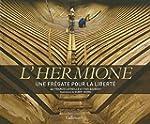 L'Hermione: Une fr�gate pour la libert�