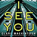 I See You Audiobook by Clare Mackintosh Narrated by Rachel Atkins