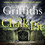 The Chalk Pit: The Dr Ruth Galloway Mysteries 9 | Elly Griffiths