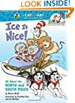 Ice Is Nice!: All About the North and...