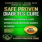 Diabetes: Safe and Proven Diabetes Cure: Scientifically Proven Diabetes Cure A-Z in 3 Weeks Hörbuch von Christopher J. Davis M.D., Anna G. Taylor Gesprochen von: Chris Abell