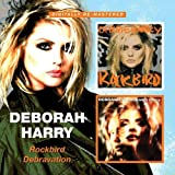 Deborah Harry -  Rockbird/Debravation
