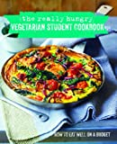 Ryland Peters & Small The Really Hungry Vegetarian Student Cookbook