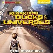 Regarding Ducks and Universes   [Neve Maslakovic]