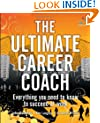 The Ultimate Career Coach: Everything You Need to Know to Succeed at Work (Goddess Guides)