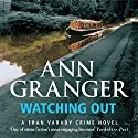 Watching Out: Fran Varady, Book 5 Audiobook by Ann Granger Narrated by Kim Hicks