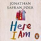 Here I Am Hörbuch von Jonathan Safran Foer Gesprochen von: Ari Fliakos