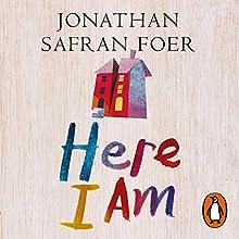 Here I Am | Livre audio Auteur(s) : Jonathan Safran Foer Narrateur(s) : Ari Fliakos
