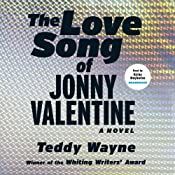 The Love Song of Jonny Valentine: A Novel | [Teddy Wayne]