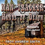 Man Tracker: Hands of Death | Troy Andrew Smith