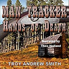 Man Tracker: Hands of Death Audiobook by Troy Andrew Smith Narrated by Theo Holland