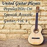 Popular Hits On Spanish Acoustic Guitar, Vol. 4