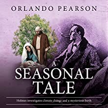 A Seasonal Tale: The Redacted Sherlock Holmes Audiobook by Orlando Pearson Narrated by Steve White