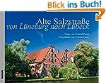 Die Alte Salzstraße: Von Lüneburg nac...