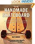 The Handmade Skateboard: Design and B...