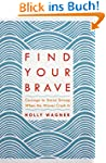 Find Your Brave: Courage to Stand Str...