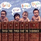 Build your Baby's Brain Vol. 5 - Through the Power of Baroque
