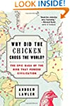 Why Did the Chicken Cross the World?:...