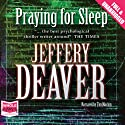 Praying for Sleep (       UNABRIDGED) by Jeffery Deaver Narrated by Tim Machin