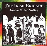 Songtexte von The Irish Brigade - Pardon Me for Smiling
