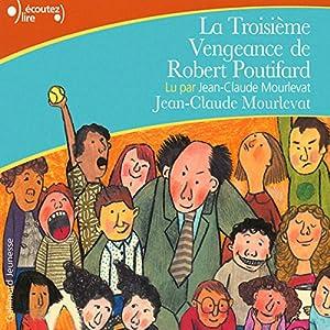 La Troisième Vengeance de Robert Poutifard | Livre audio