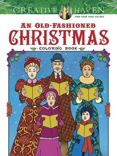 Creative Haven An Old-Fashioned Christmas Coloring Book (Adult)