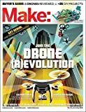 Make Drone Revolution June / July 2016: Buyer's Guide: 8 Drones Reviewed + 26 Diy Projects