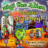 Children's Book : Zigi The Alien And The Laughter Journey. Fun Bedtime Story For Kids, Kids Fantasy Book, Early Readers, Beautiful Illustrated Picture Book, Ages 3-8. 'zigi The Alien' Series, Book 3. by Nirit Littaney ebook deal