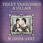 Violet Vanquishes a Villain: A Victorian San Francisco Novella Hörbuch von M. Louisa Locke Gesprochen von: Alexandra Haag