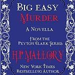 Big Easy Murder: The Peyton Clark Series, Book 3 | H.P. Mallory