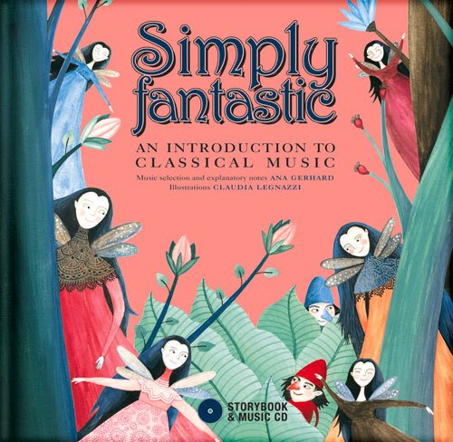 Simply Fantastic!: An Introduction to Classical Music