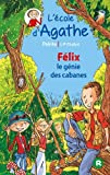 """Afficher """"L'Ecole d'Agathe Félix le génie des cabanes"""""""